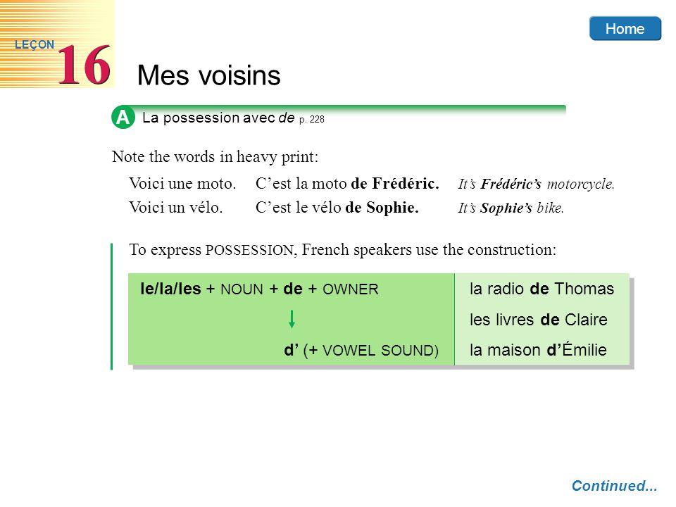Home Mes voisins 16 LEÇON A The same construction is used to express RELATIONSHIP : Cest le copain de Daniel.