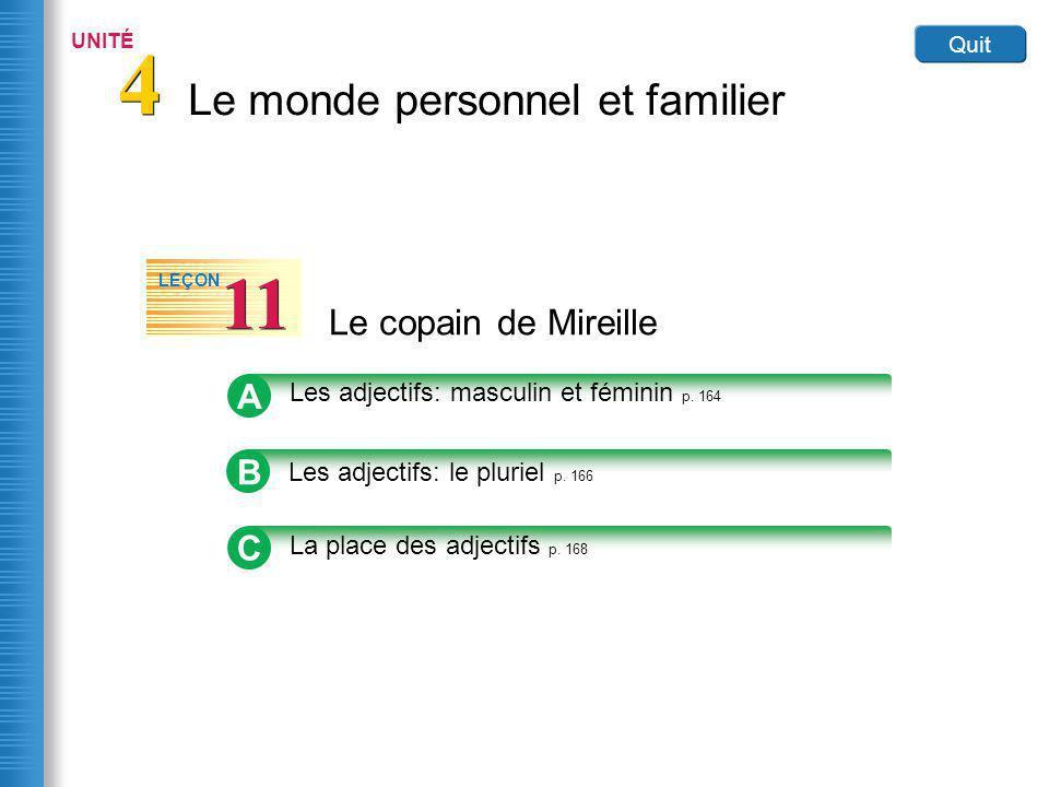 Le monde personnel et familier 4 4 UNITÉ Quit Le copain de Mireille 11 LEÇON A Les adjectifs: masculin et féminin p.