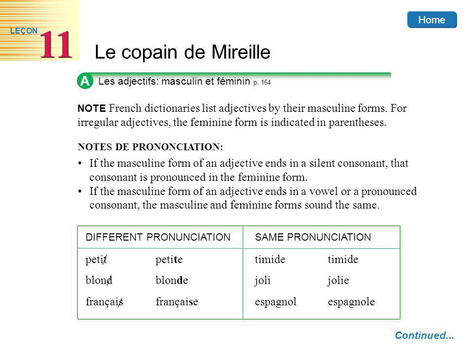 Home Le copain de Mireille 11 LEÇON A Les adjectifs: masculin et féminin p. 164 NOTE French dictionaries list adjectives by their masculine forms. For
