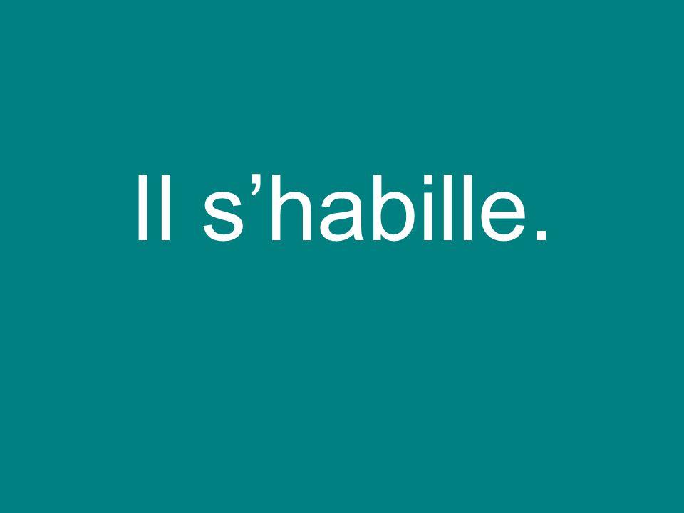 Il shabille.