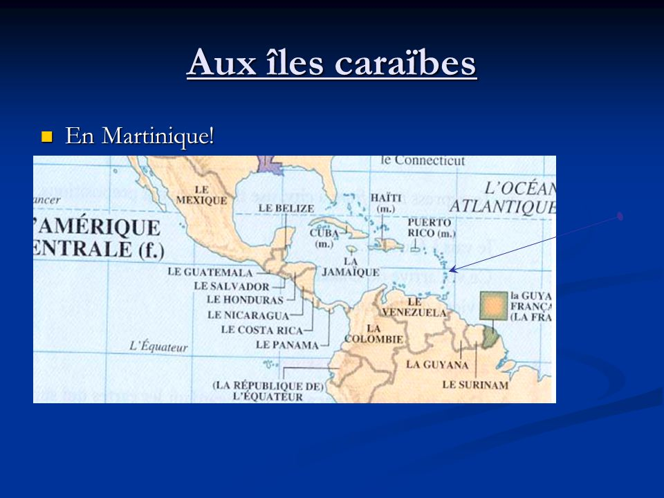 Aux îles caraïbes En Martinique! En Martinique!