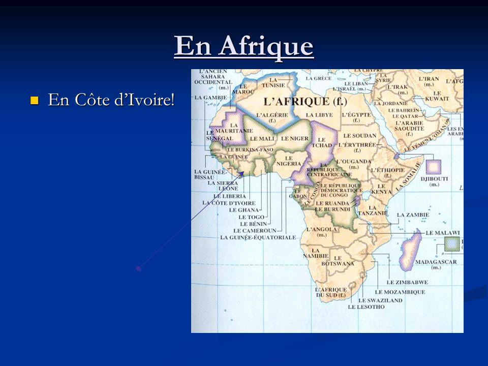 En Afrique En Côte dIvoire! En Côte dIvoire!