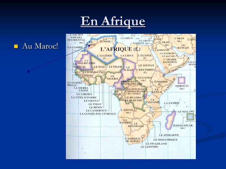 En Afrique Au Maroc! Au Maroc!