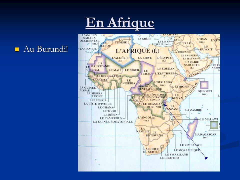 En Afrique Au Burundi! Au Burundi!