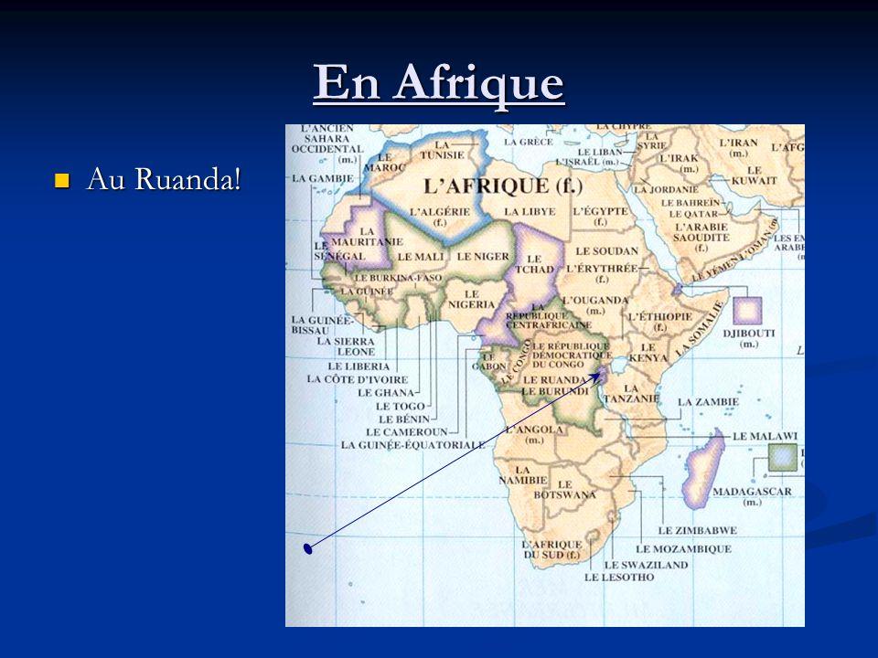 En Afrique Au Ruanda! Au Ruanda!