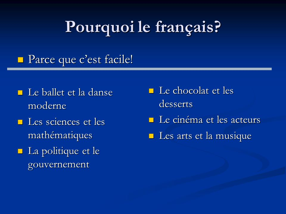Pourquoi le français.Parce que cest facile. Parce que cest facile.