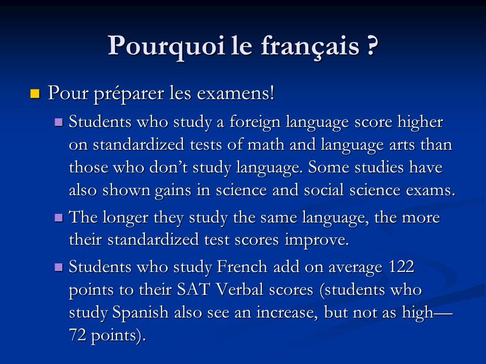 Pourquoi le français .Pour préparer les examens. Pour préparer les examens.