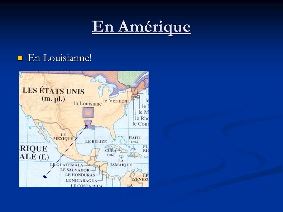 En Amérique En Louisianne! En Louisianne!