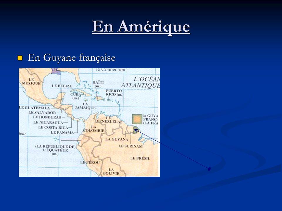 En Amérique En Guyane française En Guyane française