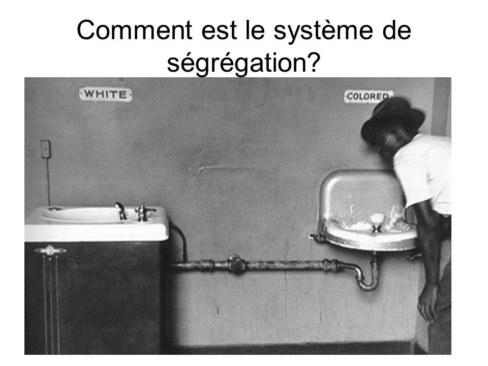 Comment est le système de ségrégation?