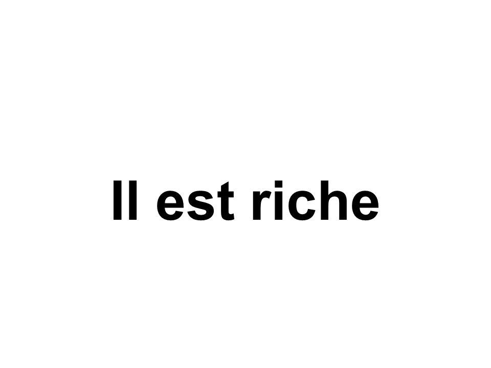 Il est riche