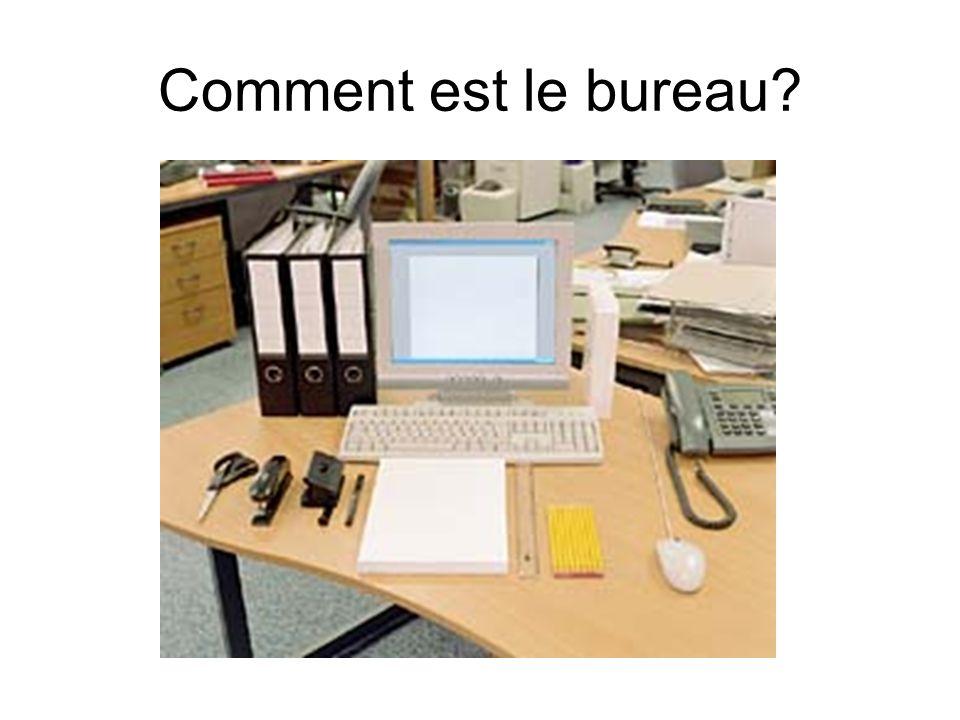 Comment est le bureau?