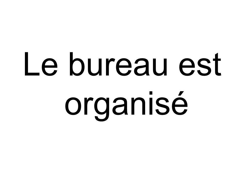 Le bureau est organisé