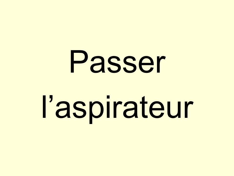 Passer laspirateur