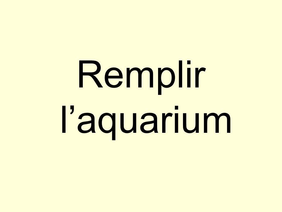 Remplir laquarium