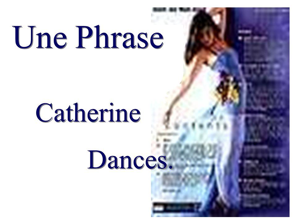 Catherine Dances. Une Phrase