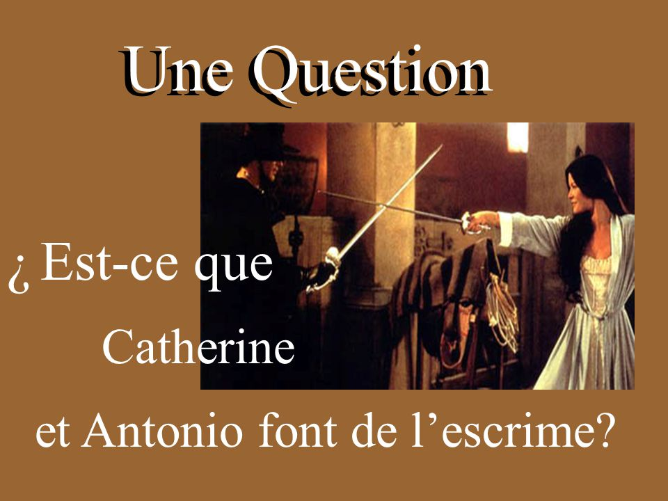 Une Question Do Catherine and Antonio Fence