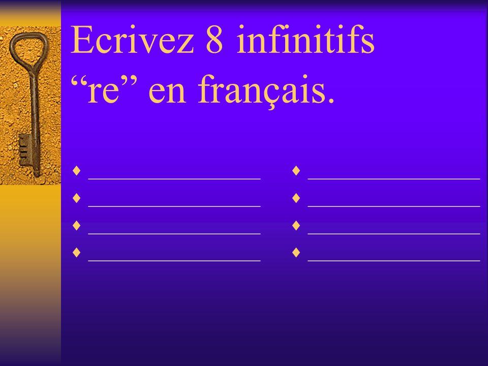 Ecrivez 10 infinitifs er en français. __________________