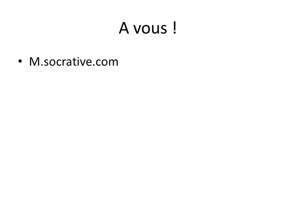 A vous ! M.socrative.com