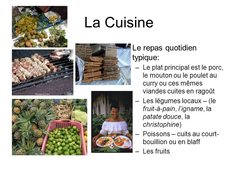 La Cuisine Le repas quotidien typique: –Le plat principal est le porc, le mouton ou le poulet au curry ou ces mêmes viandes cuites en ragoût –Les légu