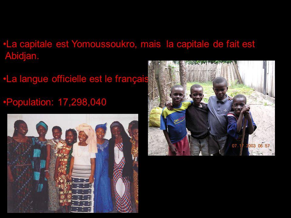 La capitale est Yomoussoukro, mais la capitale de fait est Abidjan. La langue officielle est le français. Population: 17,298,040