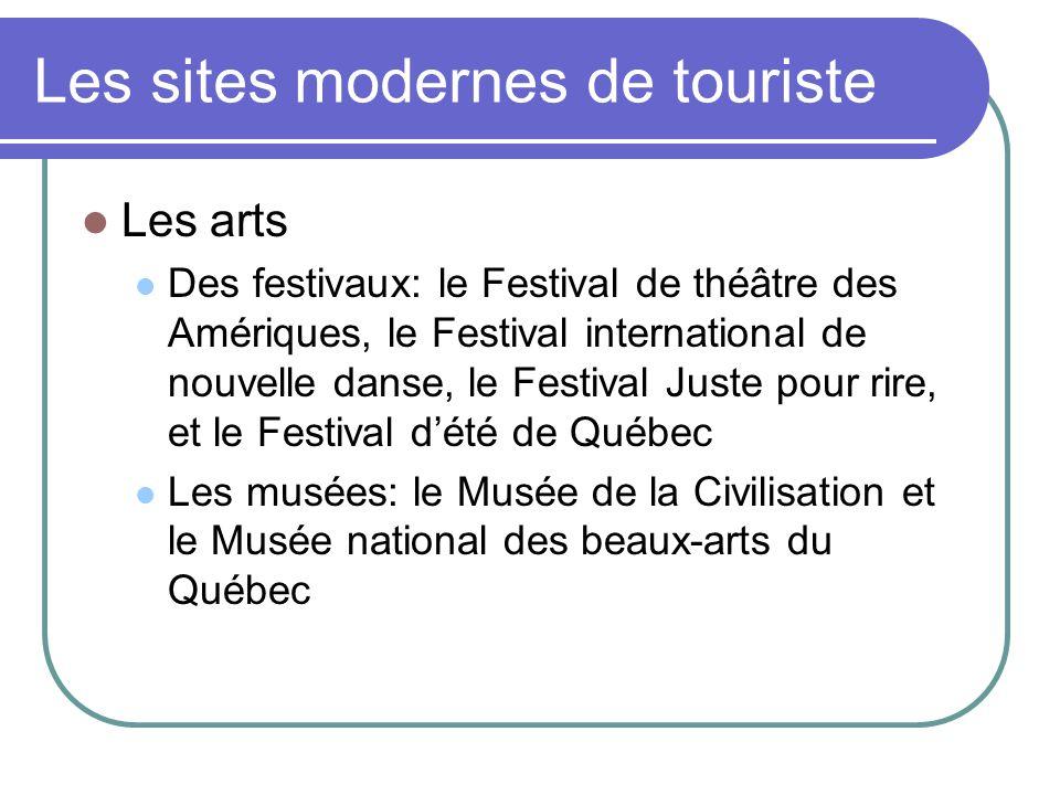 Les sites modernes de touriste Les arts Des festivaux: le Festival de théâtre des Amériques, le Festival international de nouvelle danse, le Festival
