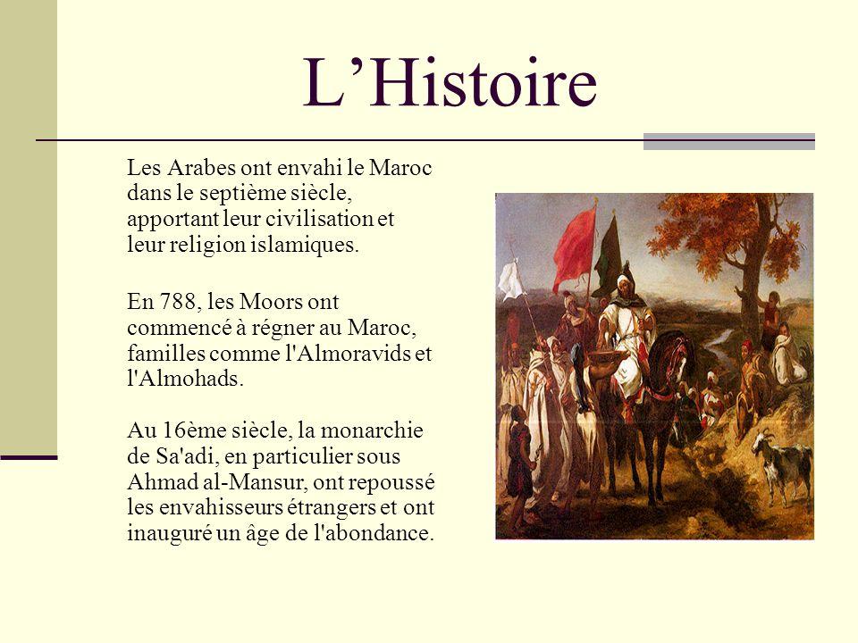 LHistoire Les Arabes ont envahi le Maroc dans le septième siècle, apportant leur civilisation et leur religion islamiques. En 788, les Moors ont comme