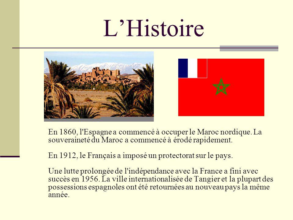 LHistoire En 1860, l'Espagne a commencé à occuper le Maroc nordique. La souveraineté du Maroc a commencé à érodé rapidement. En 1912, le Français a im