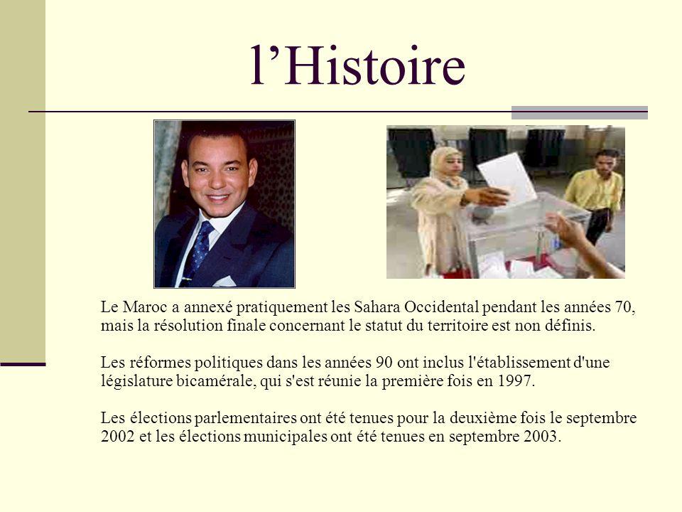 lHistoire Le Maroc a annexé pratiquement les Sahara Occidental pendant les années 70, mais la résolution finale concernant le statut du territoire est non définis.