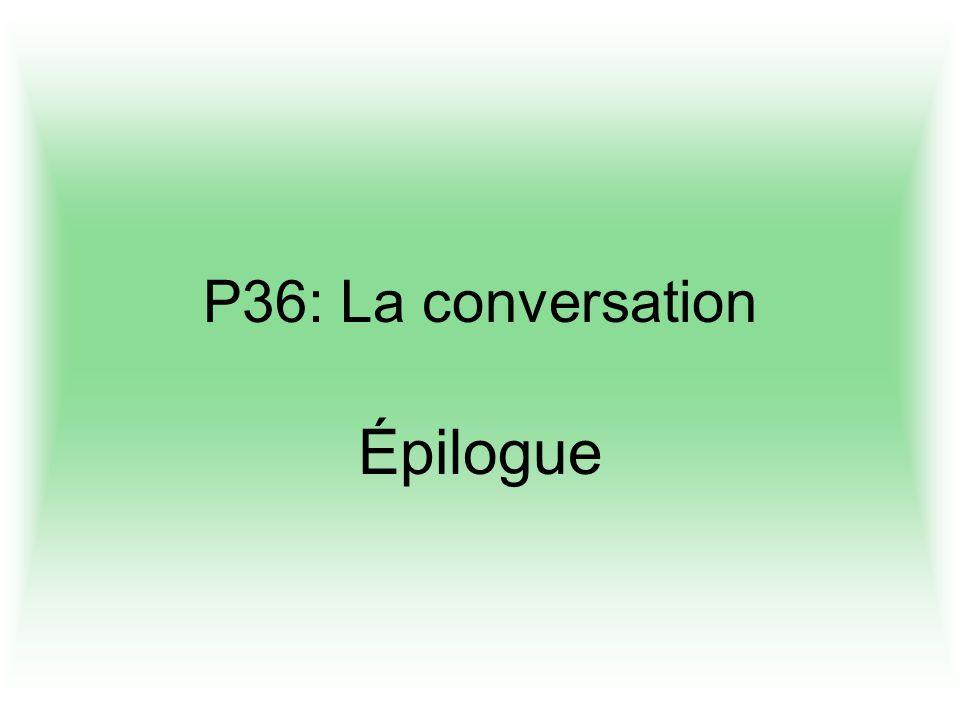 P36: La conversation Épilogue