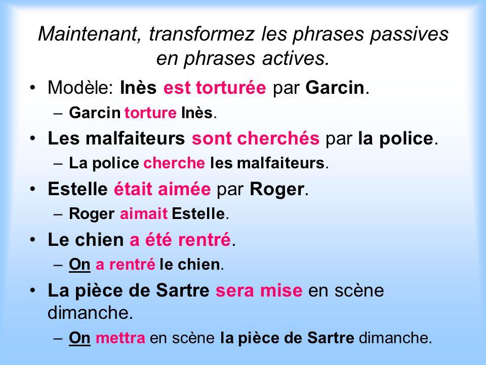Maintenant, transformez les phrases passives en phrases actives.