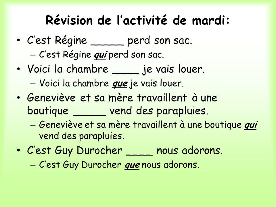 Révision de lactivité de mardi: Cest Régine _____ perd son sac.