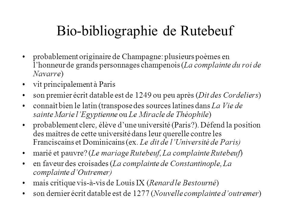 Bio-bibliographie de Rutebeuf probablement originaire de Champagne: plusieurs poèmes en lhonneur de grands personnages champenois (La complainte du ro