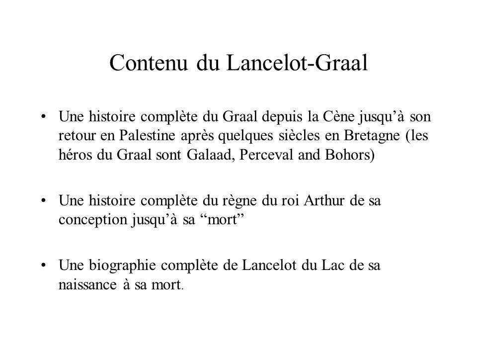 Contenu du Lancelot-Graal Une histoire complète du Graal depuis la Cène jusquà son retour en Palestine après quelques siècles en Bretagne (les héros d