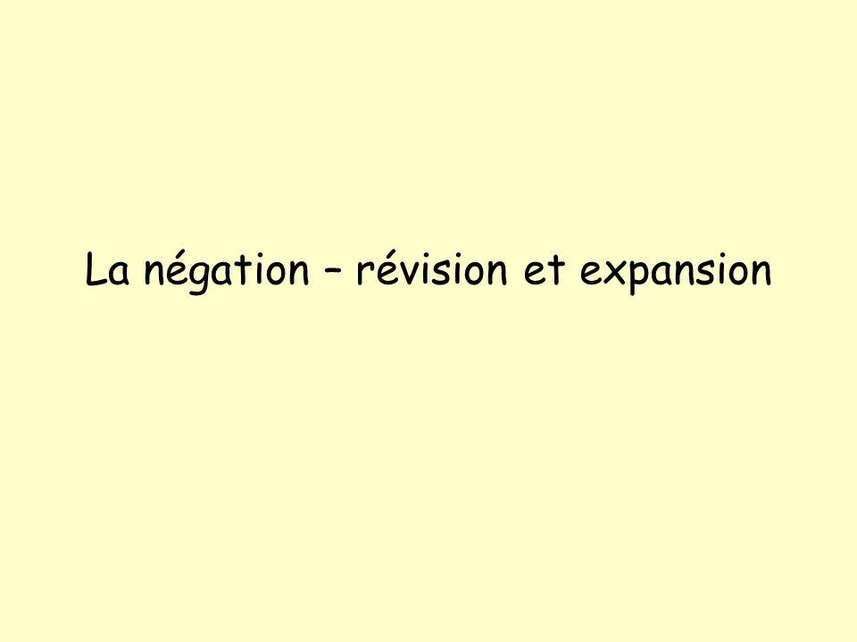 La négation – révision et expansion
