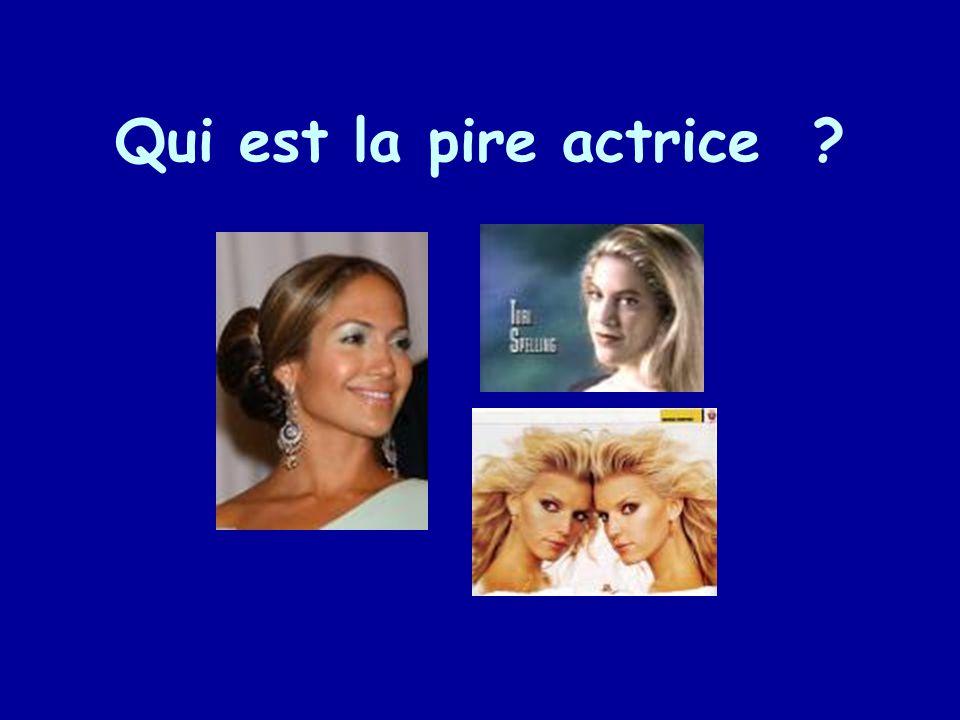Qui est la pire actrice ?