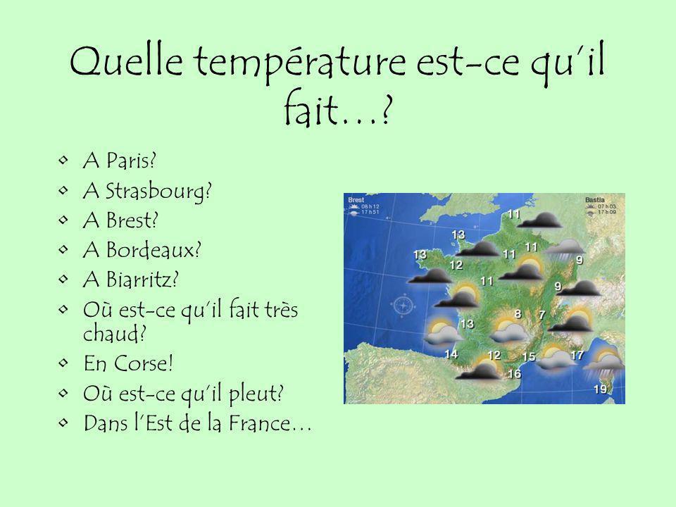 Quel temps fait-il? A Marseille? Il fait beau, et il fait 19 degrés (Celsius) A Strasbourg? Il pleut, il fait 9 degrés… Mais il va y avoir des éclairc