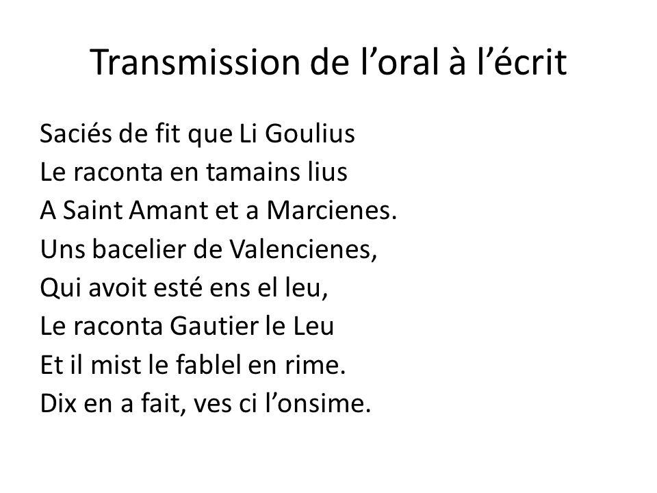 Transmission de loral à lécrit Saciés de fit que Li Goulius Le raconta en tamains lius A Saint Amant et a Marcienes. Uns bacelier de Valencienes, Qui