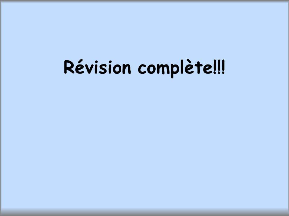 Révision complète!!!