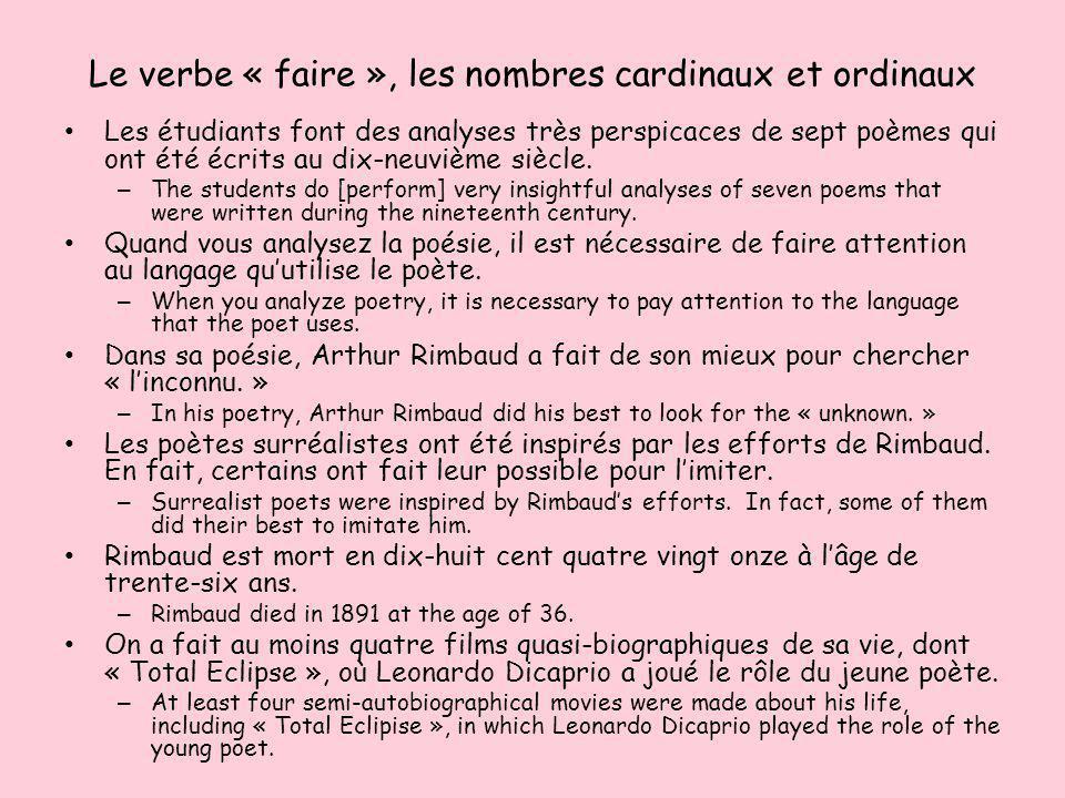 Le verbe « faire », les nombres cardinaux et ordinaux Les étudiants font des analyses très perspicaces de sept poèmes qui ont été écrits au dix-neuviè