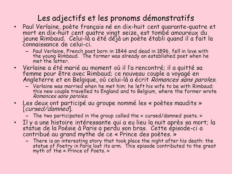 Les adjectifs et les pronoms démonstratifs Paul Verlaine, poète français né en dix-huit cent quarante-quatre et mort en dix-huit cent quatre vingt sei