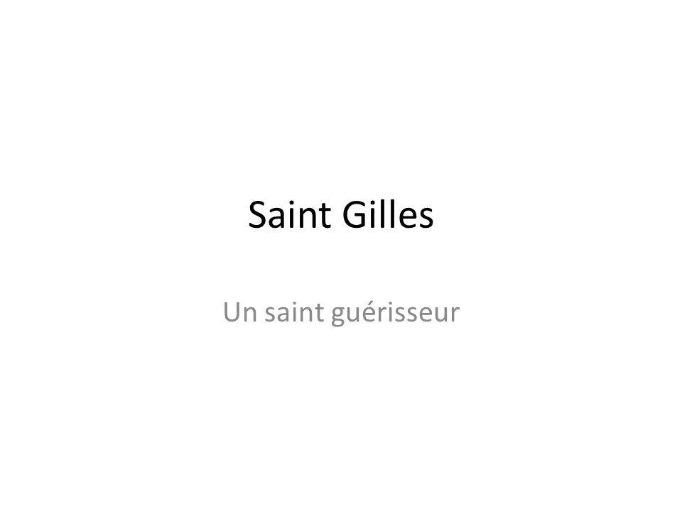 Saint Gilles Un saint guérisseur