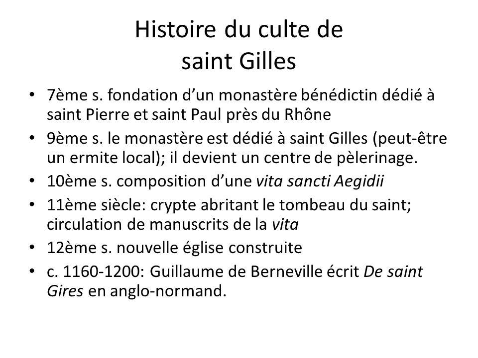 Histoire du culte de saint Gilles 7ème s. fondation dun monastère bénédictin dédié à saint Pierre et saint Paul près du Rhône 9ème s. le monastère est
