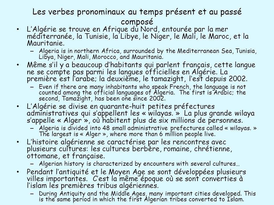 Les verbes pronominaux au temps présent et au passé composé LAlgérie se trouve en Afrique du Nord, entourée par la mer méditerranée, la Tunisie, la Li