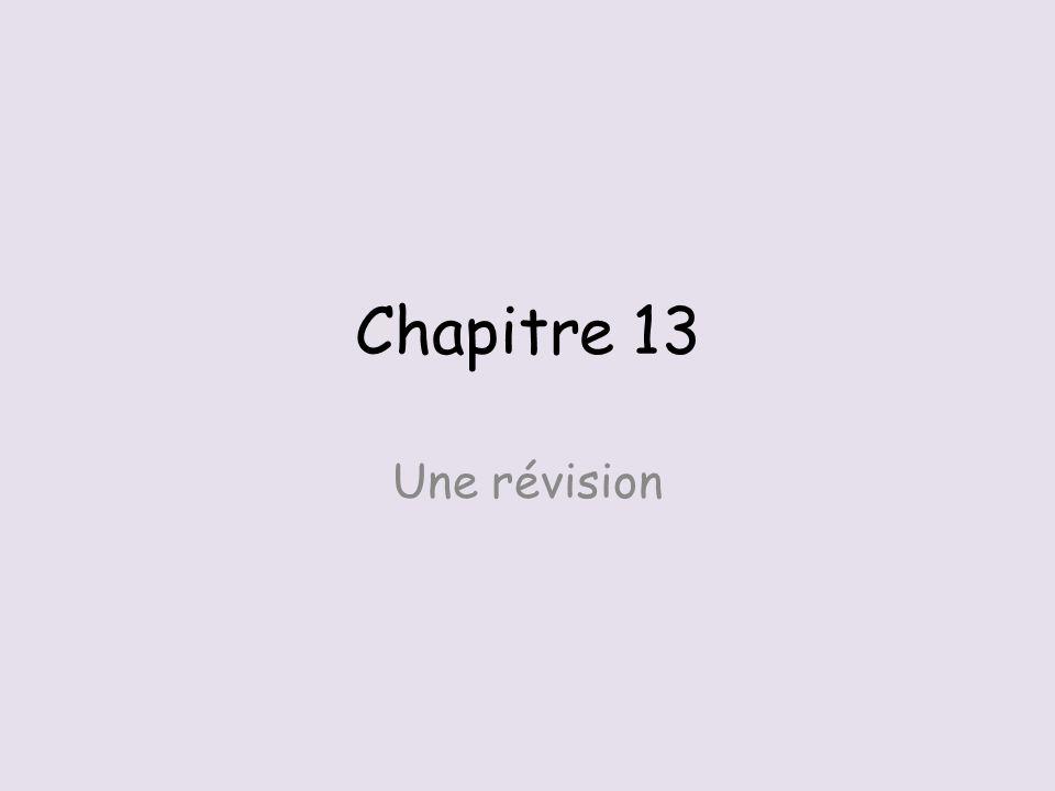 Chapitre 13 Une révision