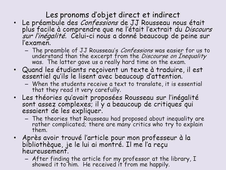 Les pronoms dobjet direct et indirect Le préambule des Confessions de JJ Rousseau nous était plus facile à comprendre que ne létait lextrait du Discours sur linégalité.