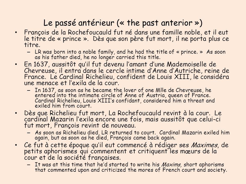 Le passé antérieur (« the past anterior ») François de la Rochefoucauld fut né dans une famille noble, et il eut le titre de « prince ». Dès que son p