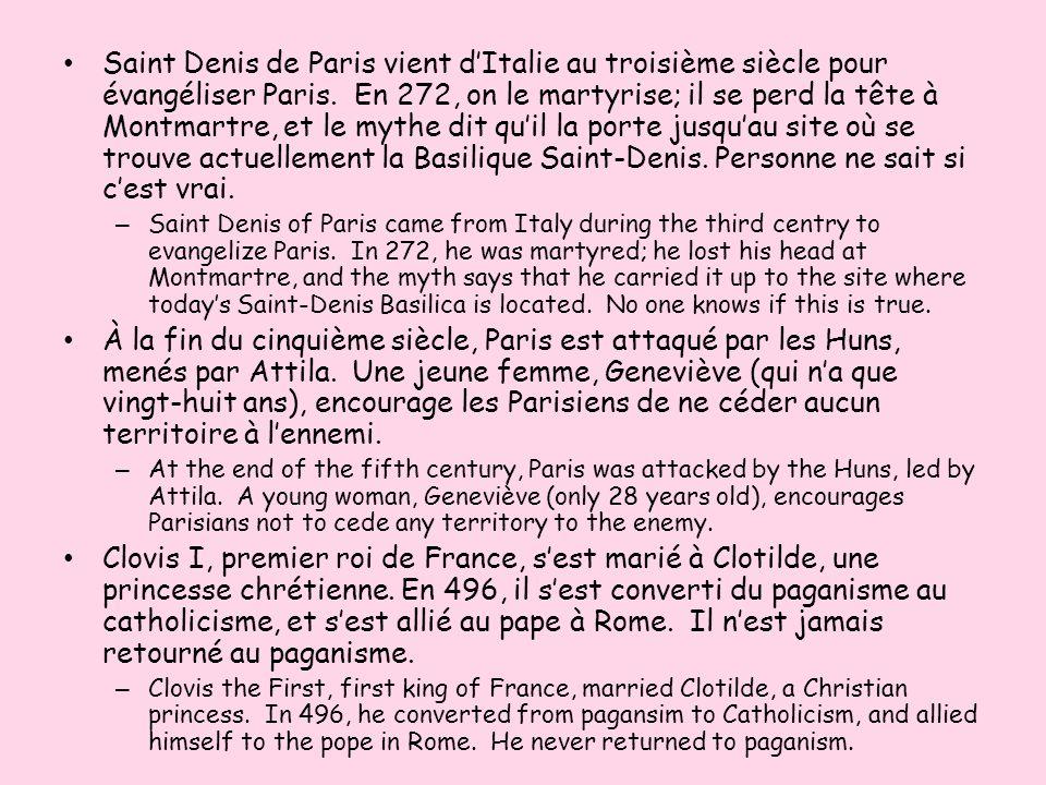 Saint Denis de Paris vient dItalie au troisième siècle pour évangéliser Paris. En 272, on le martyrise; il se perd la tête à Montmartre, et le mythe d