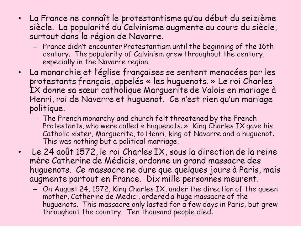 La France ne connaît le protestantisme quau début du seizième siècle. La popularité du Calvinisme augmente au cours du siècle, surtout dans la région