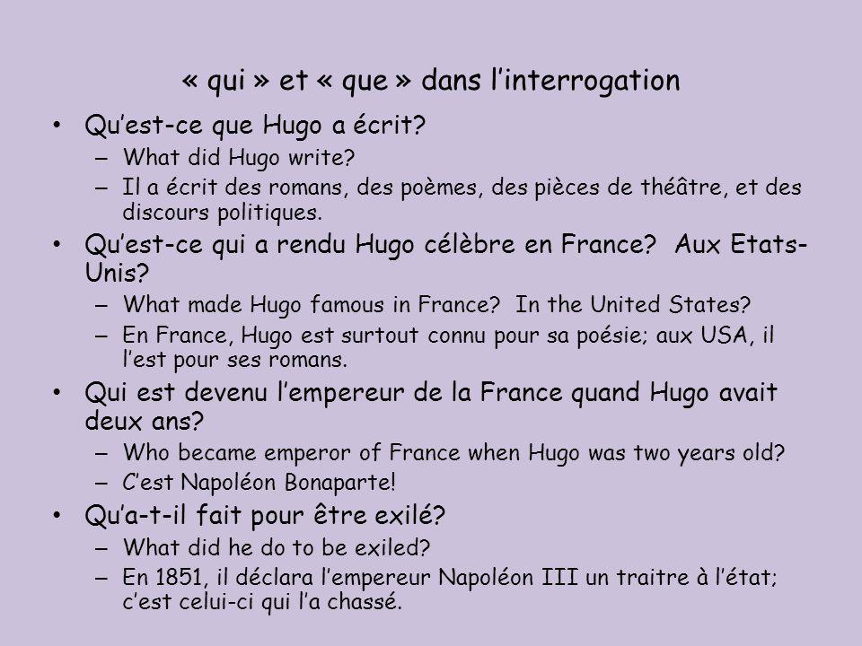« qui » et « que » dans linterrogation Quest-ce que Hugo a écrit.